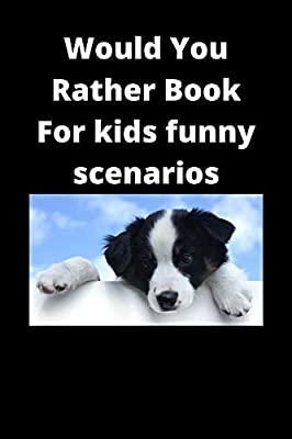 Would You Rather Book For kids funny scenarios: joke books for kids.hilarious activity situations.laugh challenge.silly scenarios holidays gathering.game book card game gift ideas.easter edition card