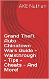 Grand Theft Auto Chinatown Wars Guide - Walkthrough - Tips - Cheats - And More! (English Edition)