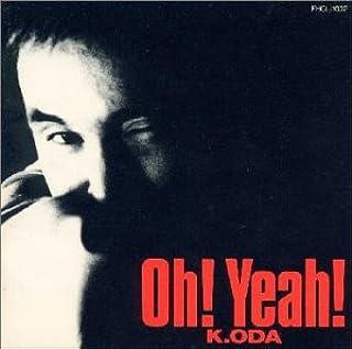 K.ODA Oh!Yeah!