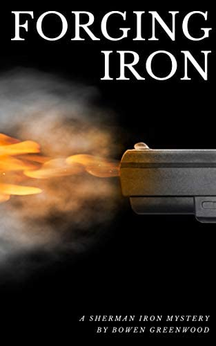 Forging Iron An Organized Crime Private Investigator Mystery Sherman Iron Mysteries Book 3 product image