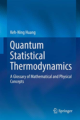 Quantum Statistical Thermodynamics: A Glossary of Mathematical and Physical Concepts