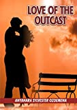 LOVE OF THE OUTCAST (English Edition)