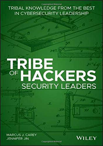 Tribe of Hackers Security Leaders: Tribal Knowledge from the best in Cybersecurity Leadership