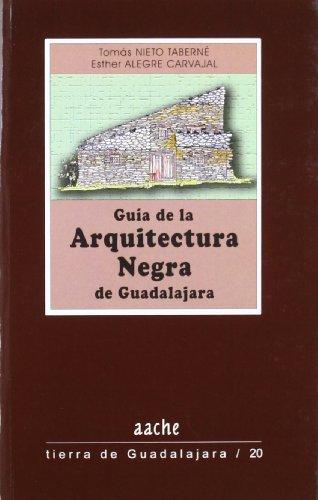 Guía de la arquitectura negra de Guadalajara