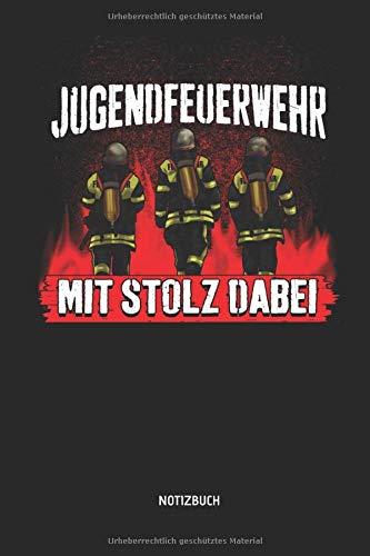 Jugendfeuerwehr - Mit Stolz Dabei - Notizbuch: Feuerwehr Notizbuch mit Punktraster. Tolle Zubehör & Feuerwehr Geschenk Idee für Feuerwehrmänner, Kameraden und jede Feuerwache.
