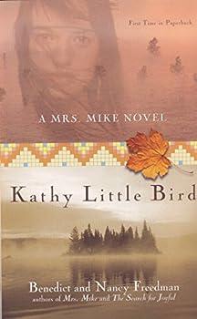 Kathy Little Bird  A Mrs Mike Novel