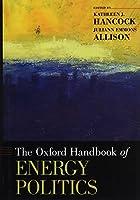 The Oxford Handbook of Energy Politics (Oxford Handbooks)