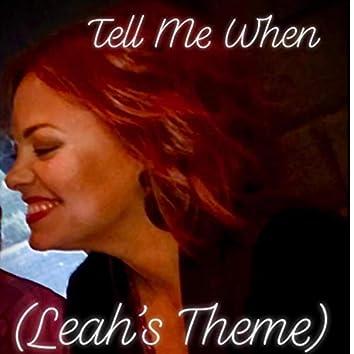 Tell Me When (Leah's Theme)