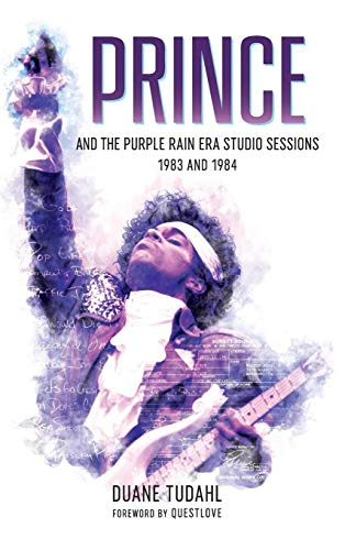 Prince and the Purple Rain Era Studio Sessions: 1983 and 1984