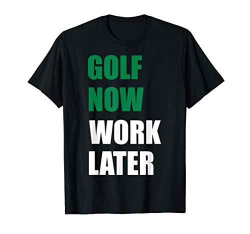 Golf Shirt - Golf now, work later