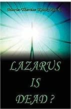 Lazarus Is Dead?