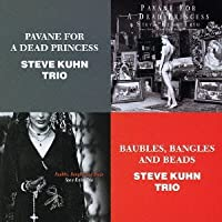 PAVANE FOR A DEAD PRINCESS/BAUBLES. BANGLES AND BEADS(2CD) by Steve Kuhn Trio