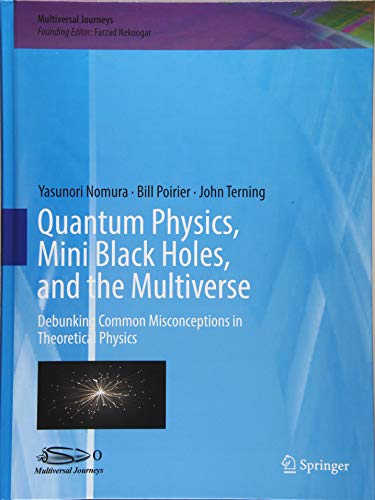 Quantum Physics, Mini Black Holes, and the Multiverse