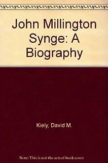 John Millington Synge: A Biography