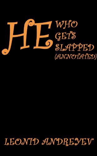 He Who Gets Slapped by Leonid Nikolayevich Andreyev (Annotated) (English Edition)