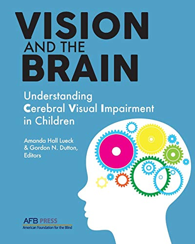 Compare Textbook Prices for Vision and the Brain: Understanding Cerebral Visual Impairment in Children Illustrated Edition ISBN 9780891286394 by Lueck, Amanda Hall,Dutton, Gordon N.