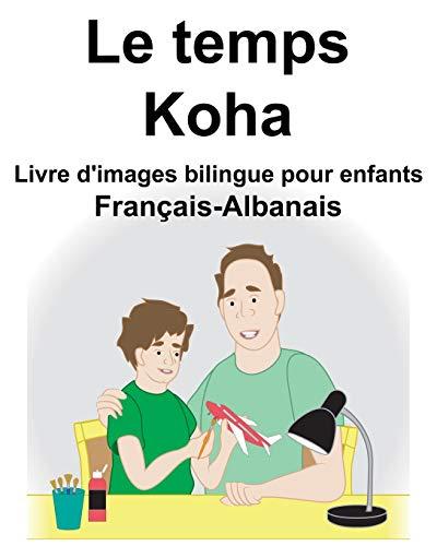 Français-Albanais Le temps/Koha Livre d'images bilingue pour enfants