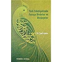 Trk Edebiyatinda Farsca Divanlar ve Divanceler