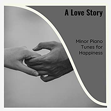 A Love Story - Minor Piano Tunes For Happiness