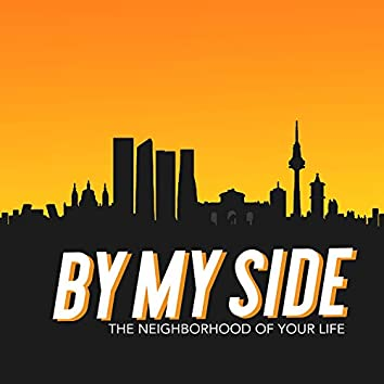By My Side (The Neighborhood of Your Life)