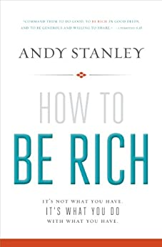 How to Be Rich: It's Not What You Have. It's What You Do With What You Have