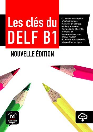 Les clés du nouveau DELF B1 - Libro del alumno + CD: Les Clés du nouveau DELF B1 Livre de l'élève + CD (Fle- Texto Frances)