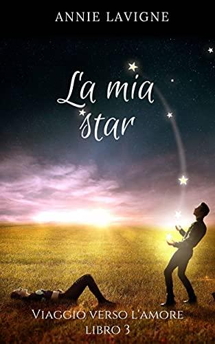 Viaggio verso l'Amore, libro 3: La mia star
