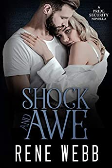 Shock and Awe: An Office Romance (Pride Security Book 1) by [Rene Webb]