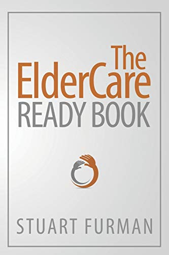 Compare Textbook Prices for The ElderCare Ready Book  ISBN 9781627872201 by Furman, Stuart