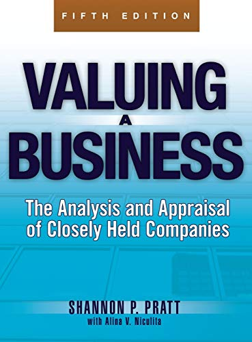 Valuing a Business, 5th Edition: The Analysis and Appraisal of Closely Held Companies (McGraw-Hill L