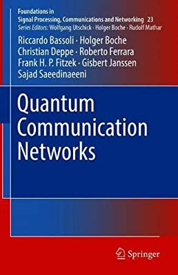 Quantum Communication Networks (Foundations in Signal Processing, Communications and Networking, 23)