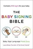 The Baby Signing Bible: Baby Sign Language Made Easy...