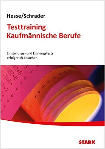 Hesse/Schrader: Testtraining Kaufmännische Berufe: Einstellungs- und Eignungstests erfolgreich bestehen mit CD-ROM