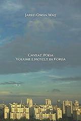 Caveat: Poem: Volume 1: Mostly in Korea Paperback