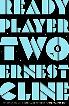 Ready Player Two: The highly anticipated sequel to READY PLAYER ONE by [Ernest Cline]