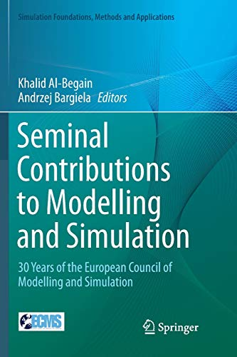 Seminal Contributions to Modelling and Simulation: 30 Years of the European Council of Modelling and Simulation (Simulation Foundations, Methods and Applications)