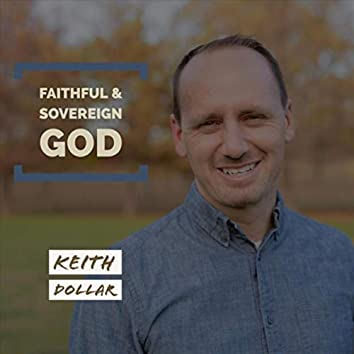Faithful & Sovereign God
