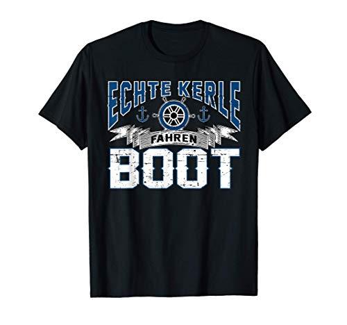 Echte Kerle Fahren Boot - Bootsfahrer Kapitän Motorboot T-Shirt