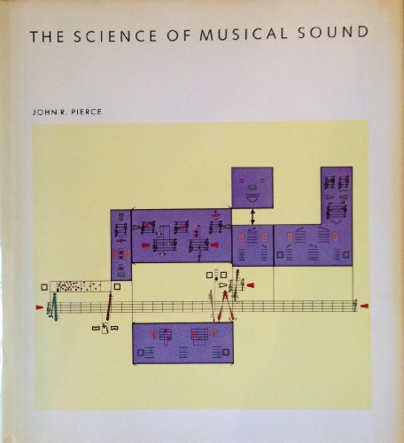 The Science Of Musical Sound (Scientific American Library Series)