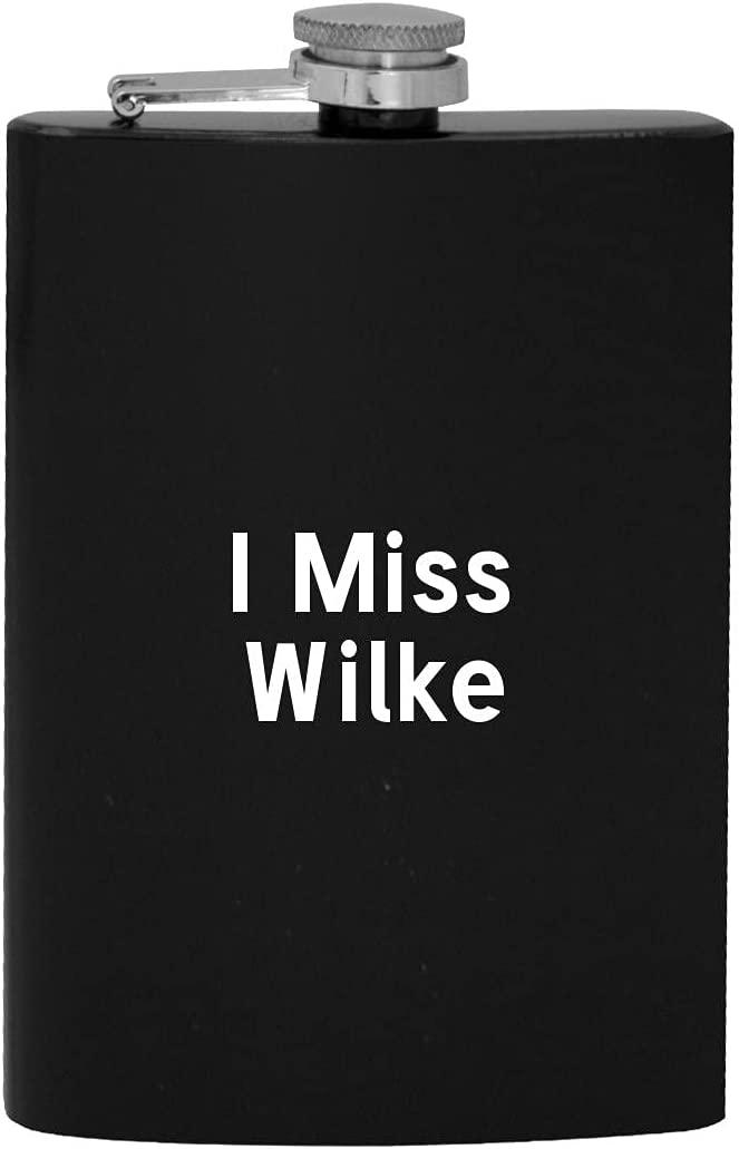 I Miss Wilke Max 75% OFF - 8oz Flask Alcohol Very popular Drinking Hip