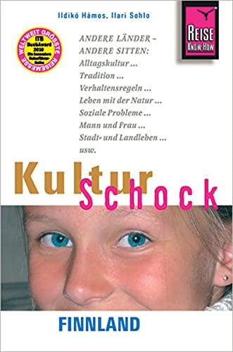 Reise Know-How KulturSchock Finnland: Alltagskultur, Traditionen, Verhaltensregeln, ...