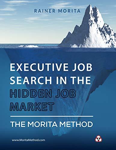 Executive Job Search in the Hidden Job Market - The Morita Method (English Edition)