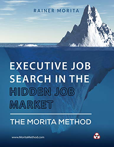 Executive Job Search in the Hidden Job Market - The Morita Method (English Edition)