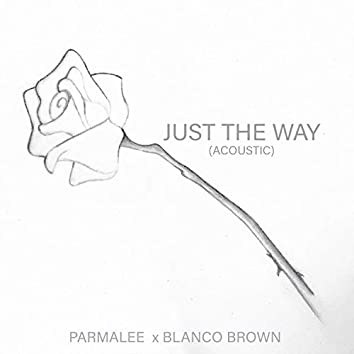 Just The Way (Acoustic)