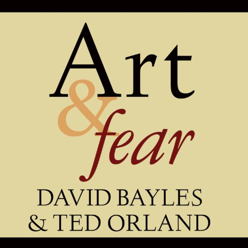 Art & Fear     Observations on the Perils (and Rewards) of Artmaking              By:                                                                                                                                 David Bayles,                                                                                        Ted Orland                               Narrated by:                                                                                                                                 Arthur Morey                      Length: 3 hrs and 8 mins     1,097 ratings     Overall 4.6