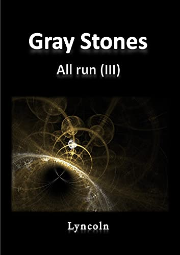 GRAY SRONES: All run (III) (GRAY STONES nº 4)