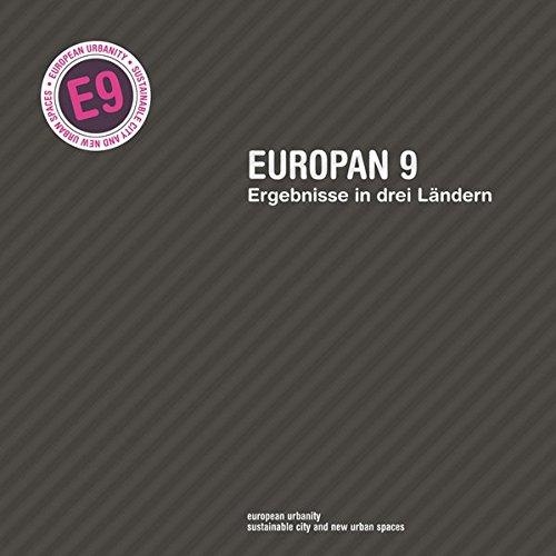 Europan 9 - Ergebnisse in drei Ländern. European urbanity - sustainable city and new urban spaces