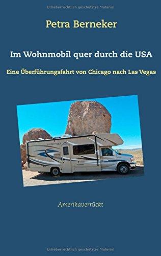 Im Wohnmobil quer durch die USA: Eine Überführungsfahrt von Chicago nach Las Vegas
