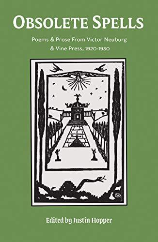 Obsolete Spells: Poems & Prose from Victor Neuburg & the Vine Press (English Edition)