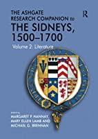 The Ashgate Research Companion to the Sidneys, 1500-1700: Volume 2: Literature